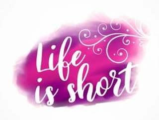 生命是短暂的励志报价水彩溅背景