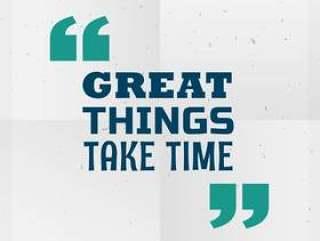"""""""伟大的事情需要时间""""激励报价写在纸上"""